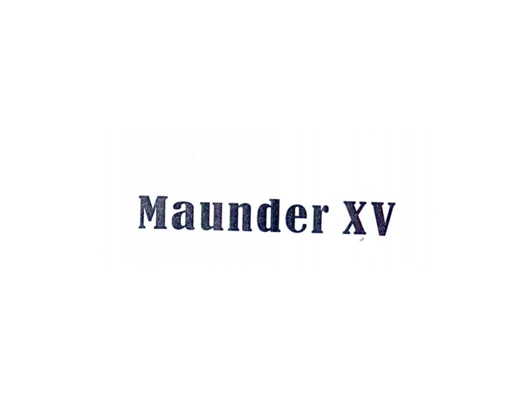 MAUNDER XV