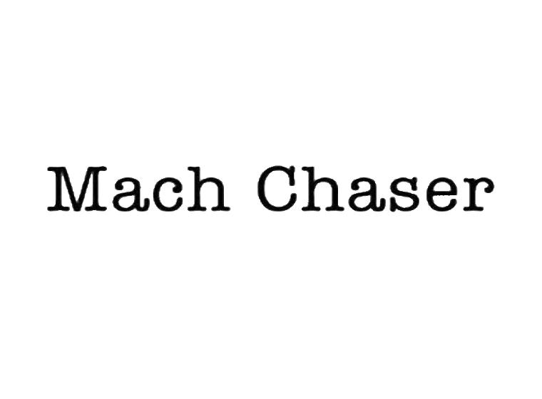 MACH CHASER