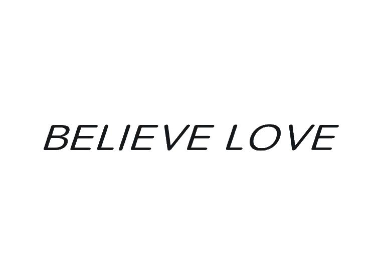BELIEVE LOVE