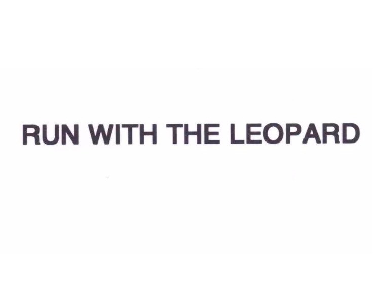 RUN WITH THE LEOPARD